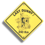 "Roadsign ""Last Dunny"" small"